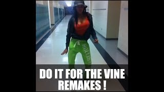 Do It For The Vine Compilation - 23 Remakes