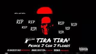 Tira Tira' 💣 - Prince J ❌ J Flores (Roma Music 2017) 🔥 Audio