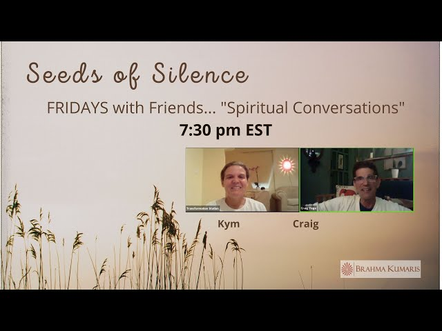 Fridays with Friends: 'Seeds of Silence ' with Kym & Craig