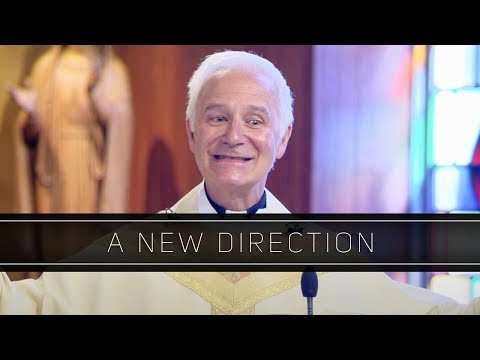 A New Direction | Homily: Father Joseph Costantino, S.J.