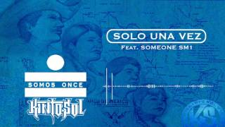 Kinto Sol - Solo Una Vez Ft. Someone SM1 [AUDIO]