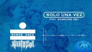 Kinto Sol - Solo Una Vez Ft. Someone SM1 [AUDIO]