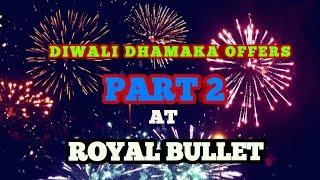 DIWALI DHAMAKA PART 2 AT ROYAL BULLET