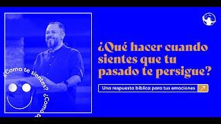 ¿Qué hacer cuando tu pasado te persigue?  l ¿Cómo te sientes? l Pastor Alejandro Méndez