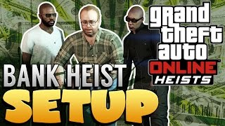 GTA 5 Online Heist | How To Set up The First Bank Heist