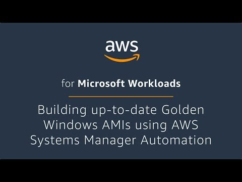 Building up-to-date Golden Windows AMIs using AWS Systems Manager Automation