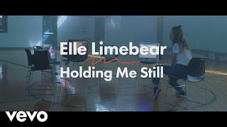 Смотреть клип Elle Limebear - Holding Me Still