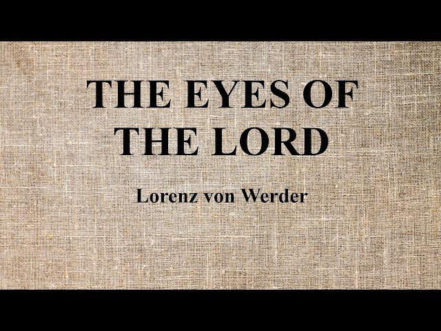 07. Lorenz von Werder - The Eyes of The Lord/Die Augen des Herrn