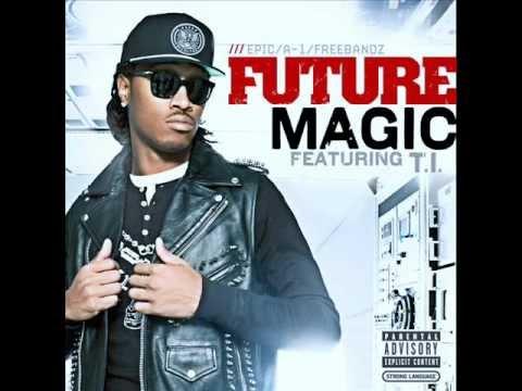 Future Ft. T.I - Magic