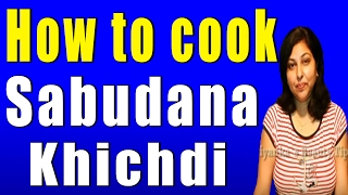 Sabudana Khichdi (Recipe of Sago for Fasting) Thumbnail