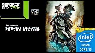 Ghost Recon Future Soldier  I5 660 3.33ghz GeForce GTX 750 Ti (Link in Description)