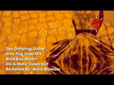 Billie Ray Martin -  The Glittering Gutter -  (Dirty Pop Club Mix) - Remix Video