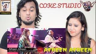 Afreen Afreen    Rahat & Momina Mustehsan    Pakistani Singers    Coke Studio    Indian Reaction