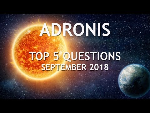 Adronis - Top 5 Questions - September 2018 (Solar Activity & The Event)
