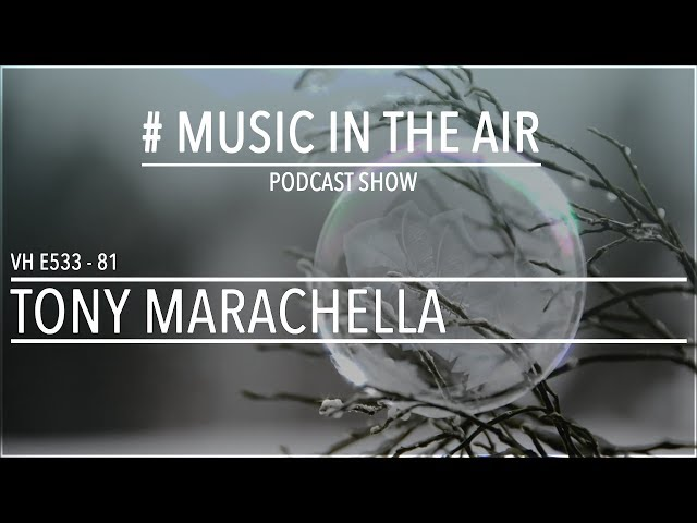PodcastShow | Music in the Air VH E533 81 w/ TONY MARACHELLA