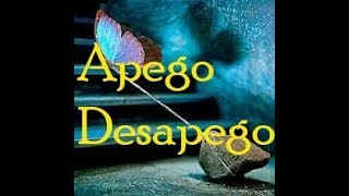 ♥ CLAVES PARA VENCER EL APEGO Y EL DESAPEGO ♥