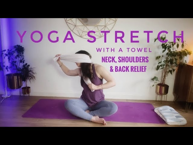 Stretch using a towel for your neck, shoulders & back...