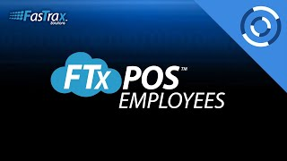 FasTrax Cloud POS - Creating a New Employee