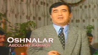 Abdulhay Karimov Oshnalar Official Uzbek Klip