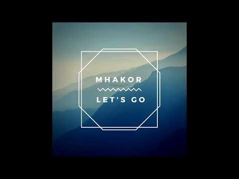 Mhakor-Let's Go (Original Mix)