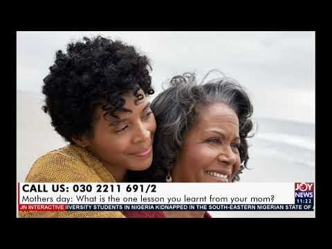 Mothers day: What is the one lesson you learnt from your mom? - JoyNews Interactive (7-5-21)