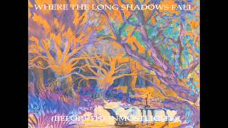 Current 93 - Where The Long Shadows Fall
