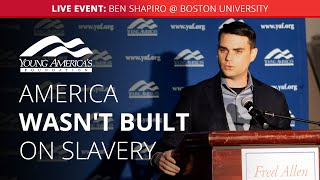America wasn't built on slavery, it was built on freedom | Ben Shapiro LIVE at Boston University