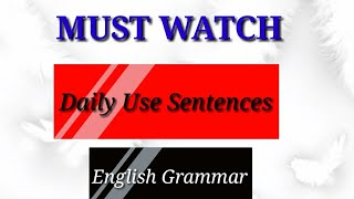 Daily use sentences/very important/must watch