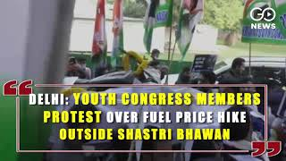 Delhi: Youth Congress Members Protest Over Fuel Price Hike Outside Shastri Bhawan