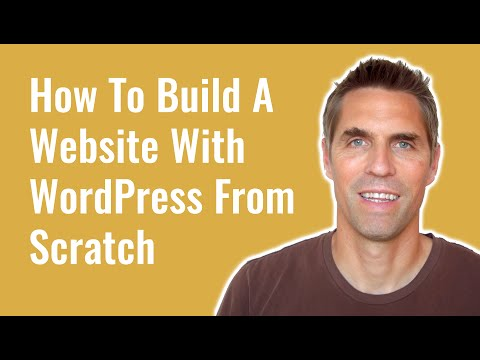 How To Make A Website   Build A Website With WordPress From Scratch