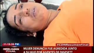 Mujer denuncia fue agredida junto a su hijo por agentes de Digesett