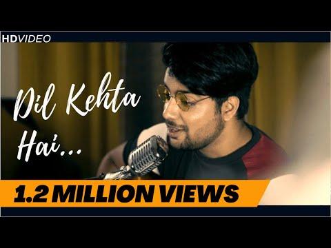 Dil Kehta Hai - Unplugged Cover | Siddharth Slathia | Akele Hum Akele Tum | Aamir Khan