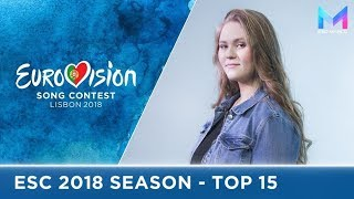 Eurovision 2018 Season - MY TOP 15 (so far) | (17/01/18)