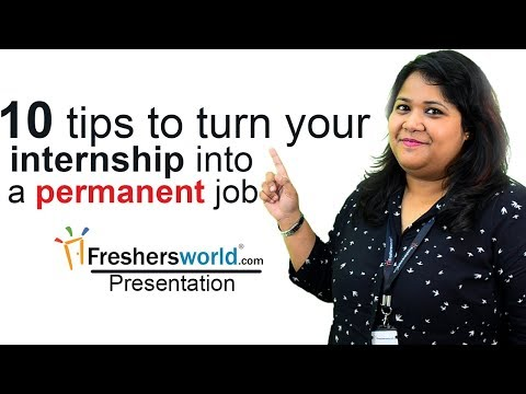 10 Tips to turn your internship into a permanent job - Tips for success