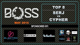 [BOSS MAY-2015] Serj vs Cypher Top 8 [EmazingLights.com]