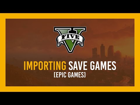 GTAV: Import Save Game (100% Or Existing) | Epic Games Guide