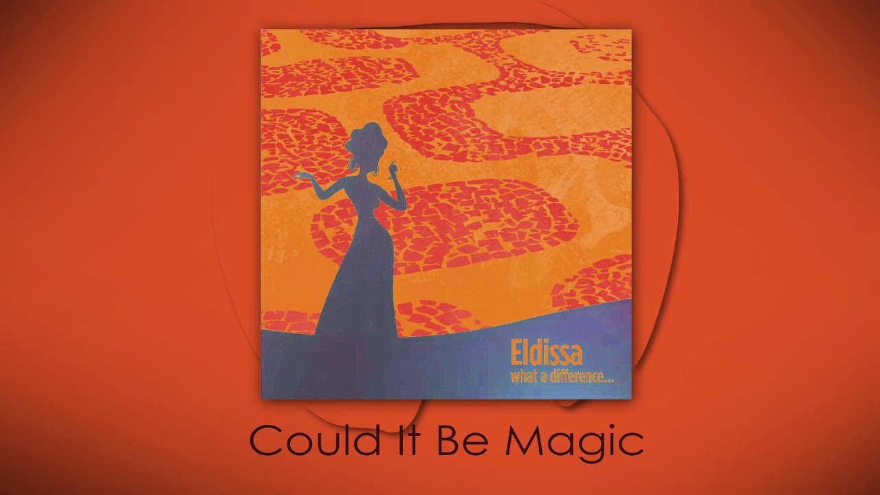 eldissa-could-it-be-magic-audio-eldissavevo