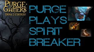 Dota 2 Purge plays Spirit Breaker