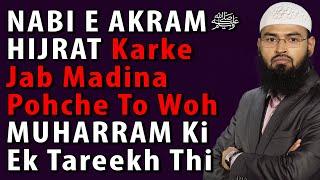 Nabi e akram saws hijrat karke jab madina pohche to woh muharram ki ek tareeq thi by adv. faiz syed