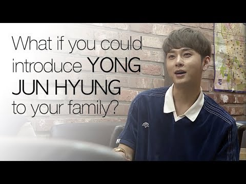 What if you could introduce Yong Jun Hyung to your family?