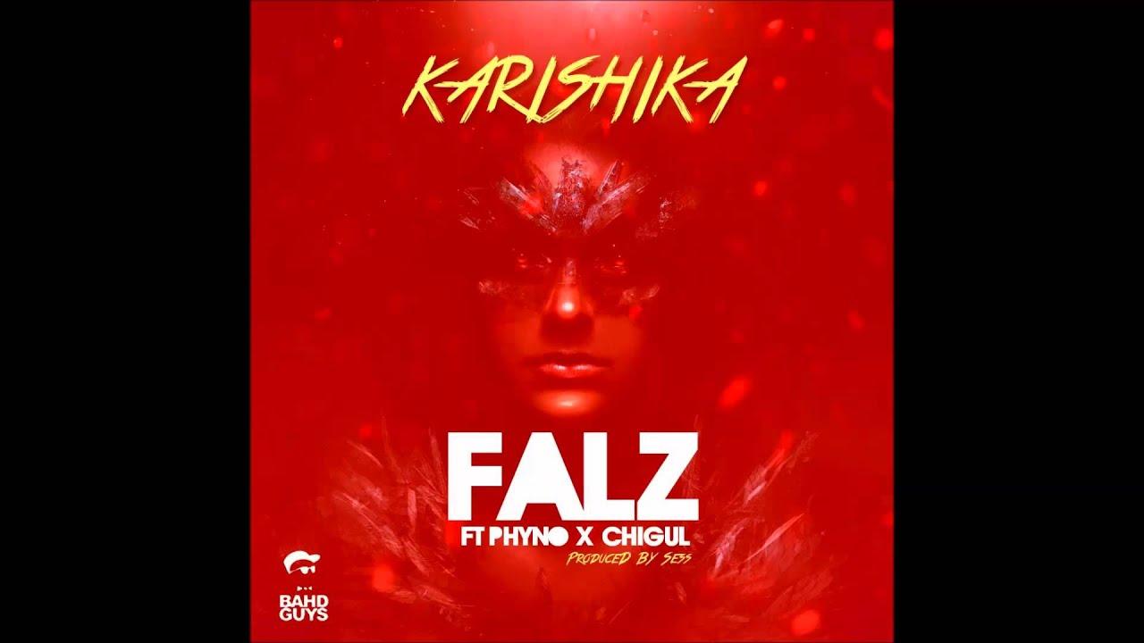 Download Falz - Karishika (feat. Phyno + Chigul)