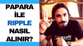 BTCTURK'TEN PAPARA İLE RIPPLE (XRP) NASIL ALINIR?