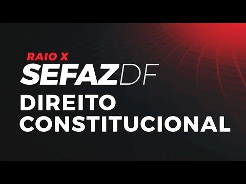 Raio-X SEFAZ-DF   Direito Constitucional com João Trindade