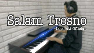 Salam Tresno - Loro ati Official ( akustik piano cover ) видео