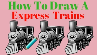 How To Draw A Express  Trains | How To Draw A Express  Trains  For Kids | Draw Colour Funny Train