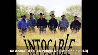 Intocable : Se Acabó Tu Fe #YouTubeMusica #MusicaYouTube #VideosMusicales https://www.yousica.com/intocable-se-acabo-tu-fe/ | Videos YouTube Música  https://www.yousica.com