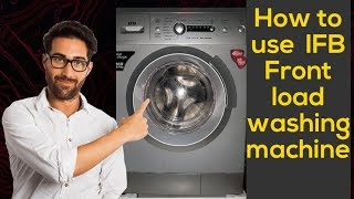 How To Use Ifb Front Load Washing Machine Demo