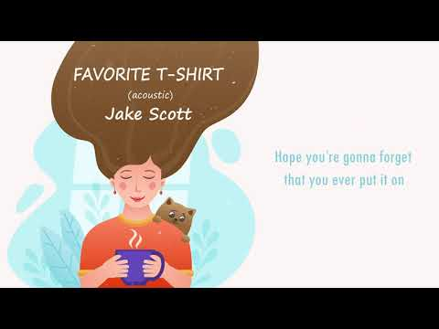 Favourite T - shirt Jake Scott (Acoustic) (Lyrics)
