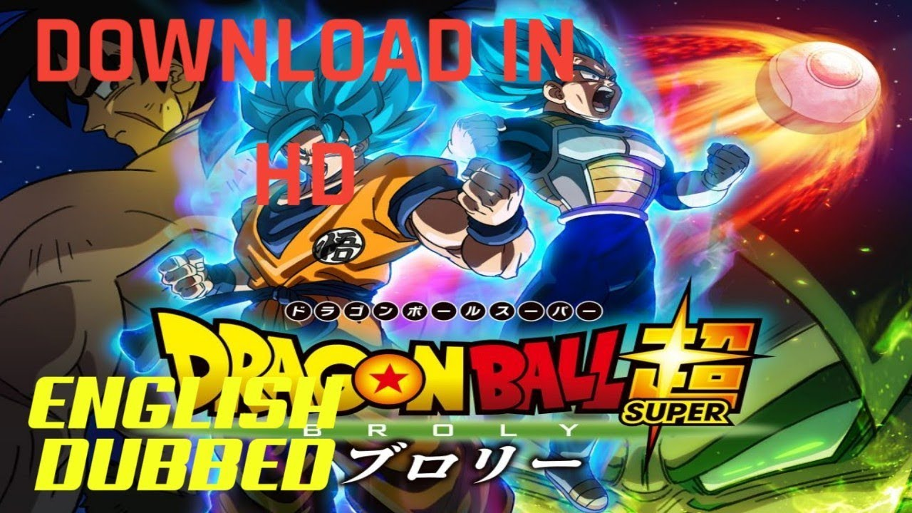 Download DOWNLOAD DRAGON BALL SUPER BROLY IN HD|ENGLISH DUB|100% WORKING |WITH PROOF