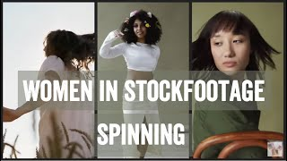 Just a compilation of Women in Stock Footage spinning for some reason